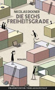 Nicolas Dickner, Die sechs Freiheitsgrade Cover