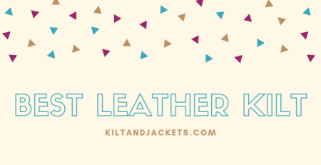 Best Leather Kilt