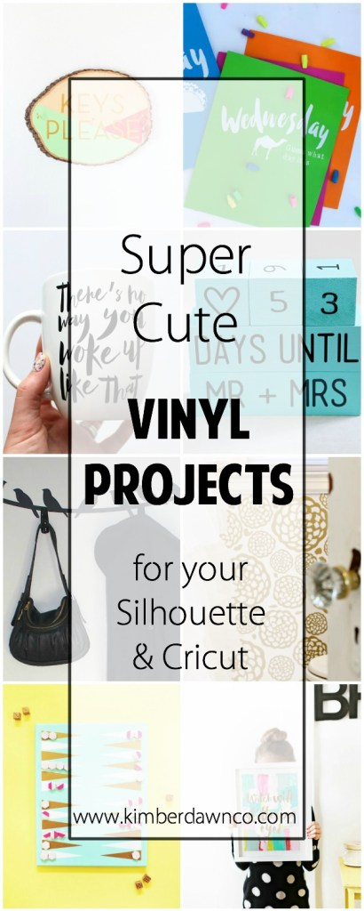 Super Cute Vinyl Projects - www.kimberdawnco.com