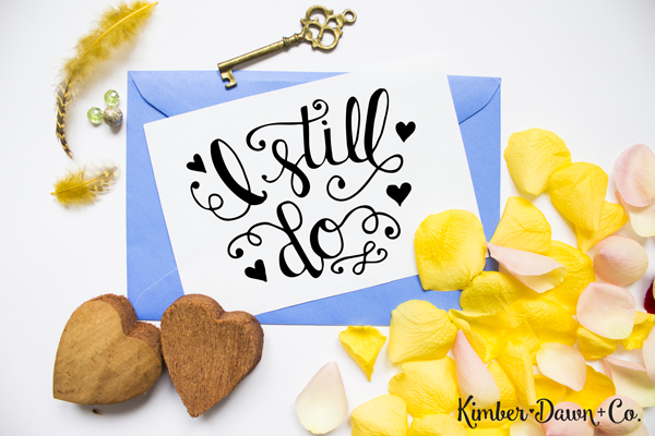 Freebie Friday! Hand Lettered I Still Do SVG Cut File | KimberDawnCo.com