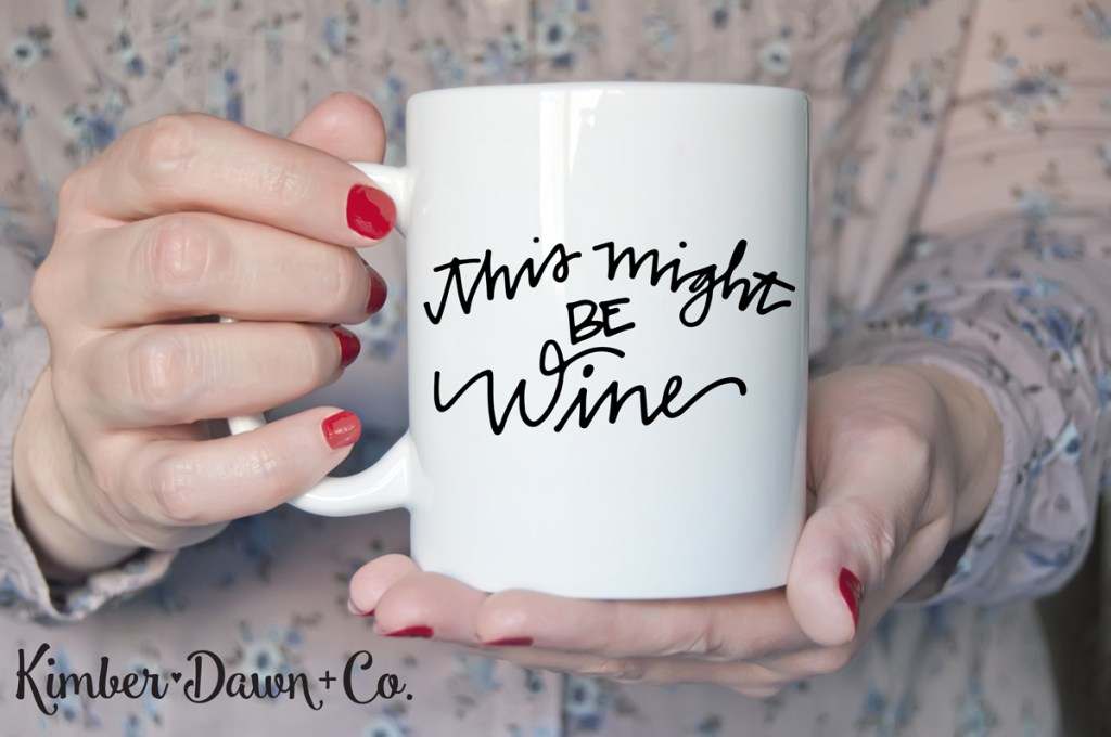 Hand Lettered This Might Be Wine Free SVG Cut File