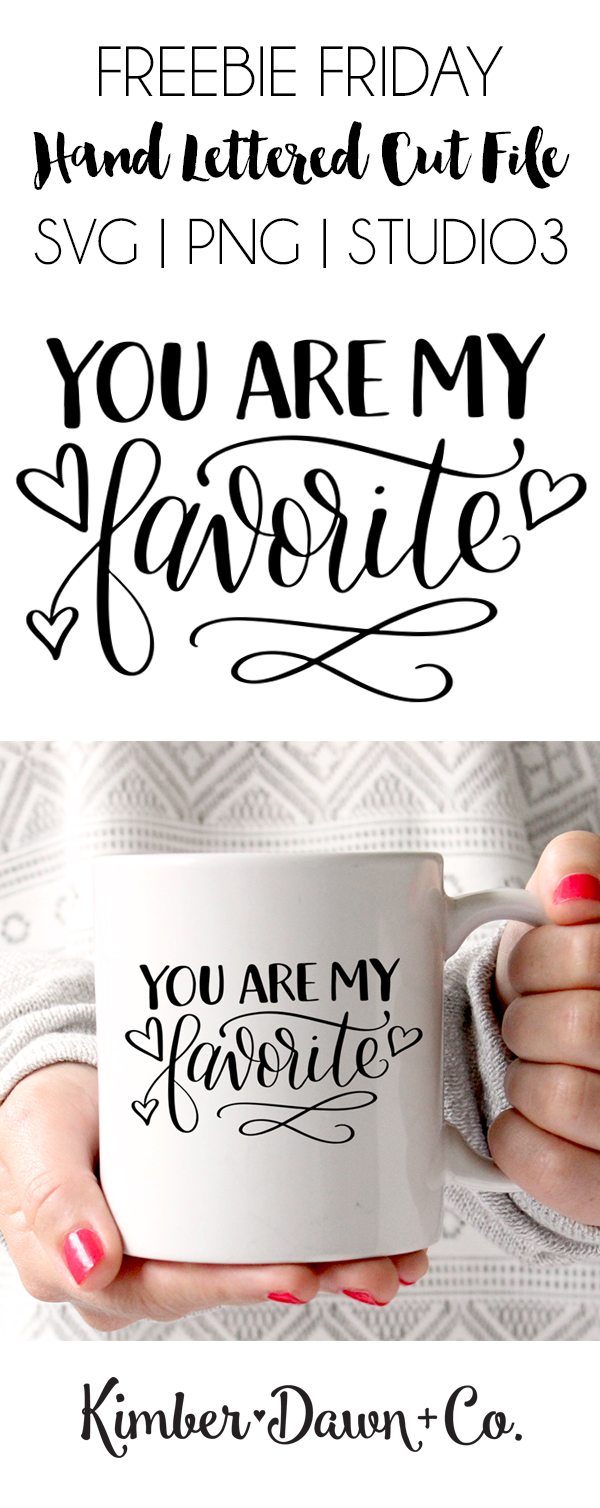 Hand Lettered You Are My Favorite FREE SVG Cut File
