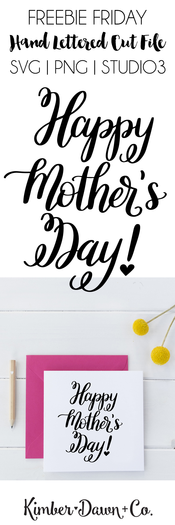 Freebie Friday! Hand Lettered Happy Mother's Day Free SVG Cut File | KimberDawnCo.com