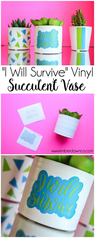 I Will Survive Vinyl Succulent Vase Tutorial | www.kimberdawnco.com