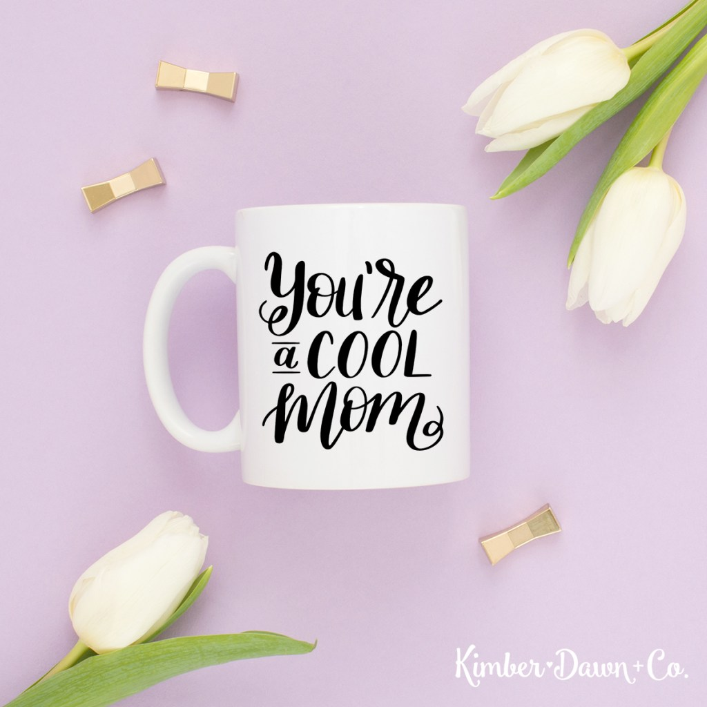 Hand Lettered You're a Cool Mom Free SVG Cut File