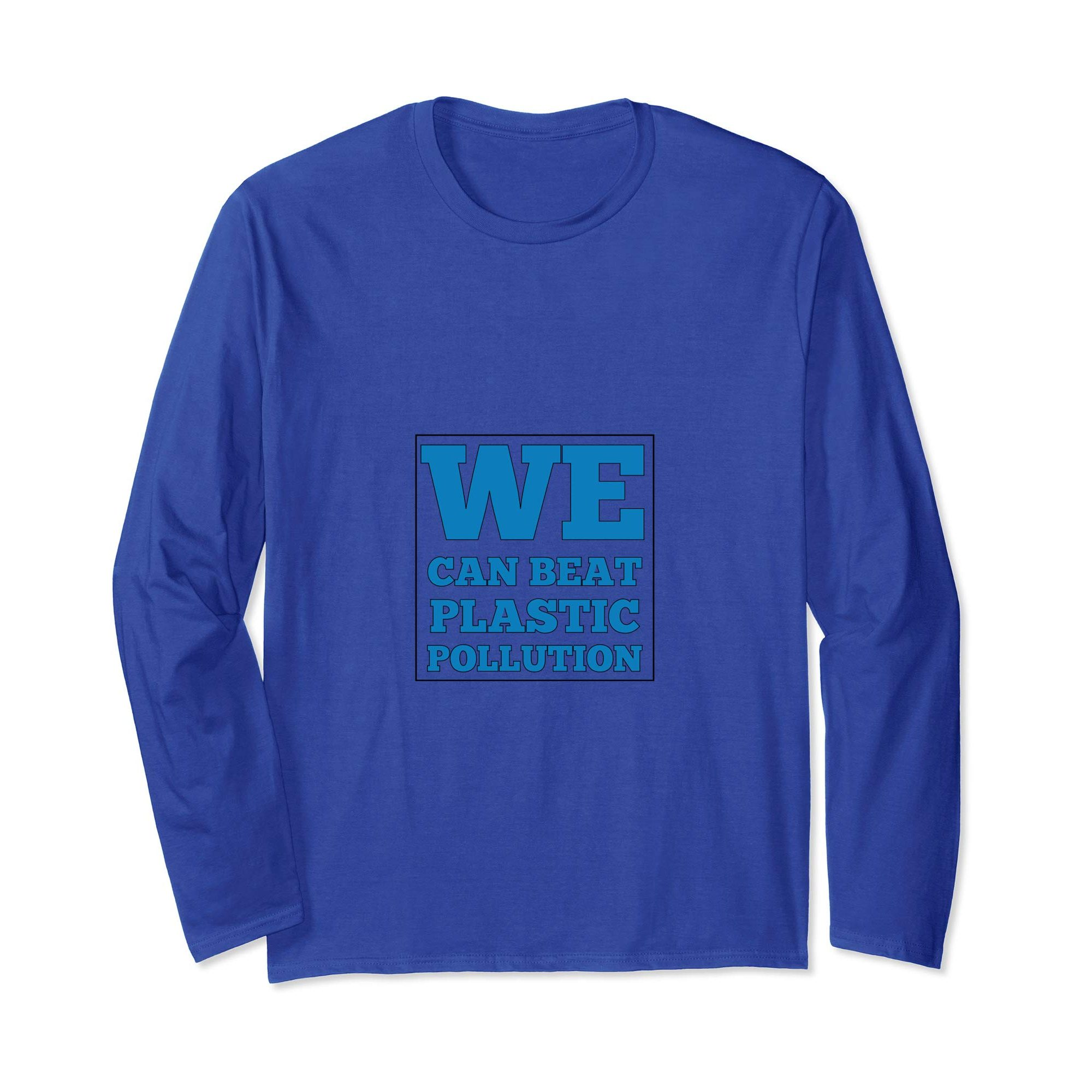 """BLUE LONG SLEEV GRAPHIC TSHIRT WITH """"WE CAN BEAT PLASTIC POLLUTION"""" SLOGAN"""