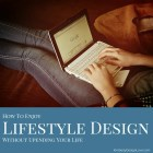 How to Enjoy Lifestyle Design Without Upending Your Life