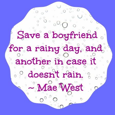 mae west rainy day