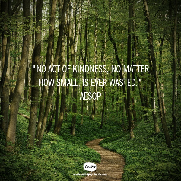 no act of kindness AESOP quote