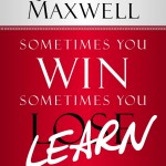 Sometimes You Win, Sometimes You Learn…