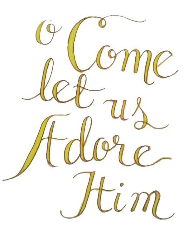 come let us adore him watercolor hand lettered sign