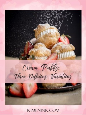 Cream Puffs in Three Delicious Variations