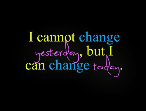 I cannot Change Yesterday