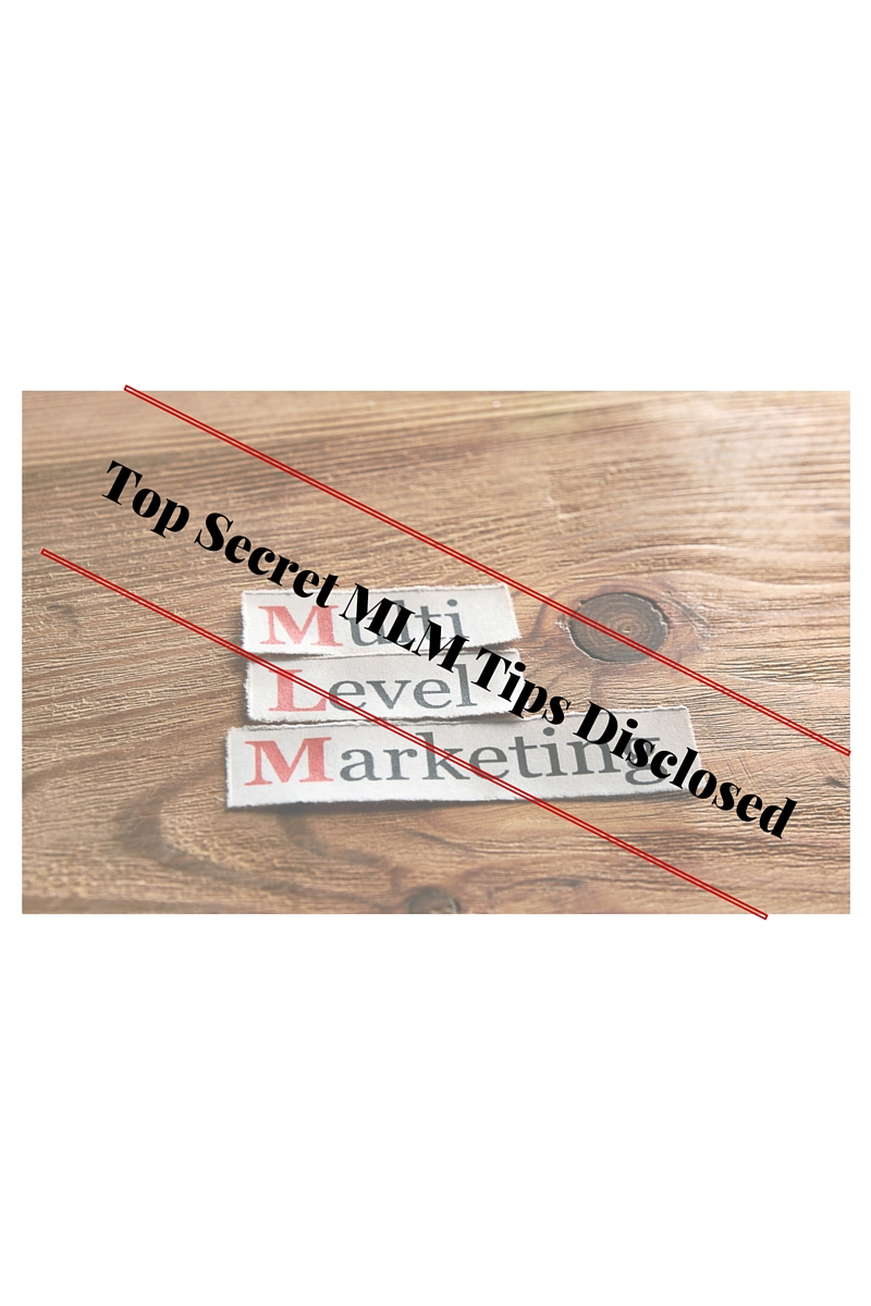 Top Secret MLM Tips Disclosed