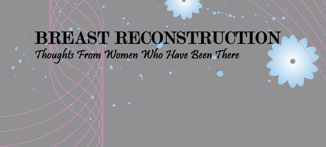 Heather Lau – Reconstruction after Triple Negative Breast Cancer