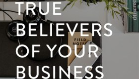 Creating true believers of your business