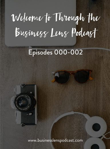 Introducing: Through the Business Lens: a podcast for Savvy Photographers