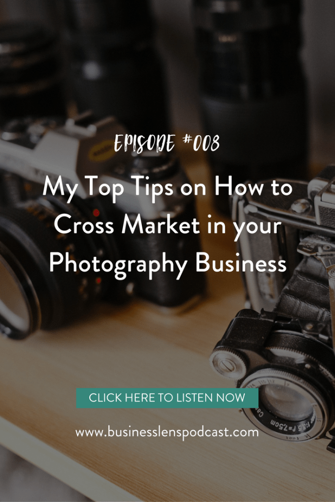 podcast, business tips, cross marketing, marketing, photography business, through the business lens
