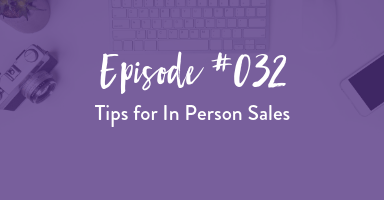 Tips for In Person Sales Sessions