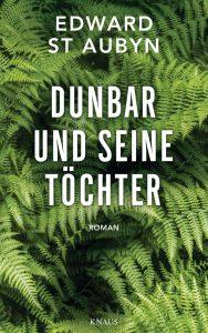 Dunbar und seine Toechter von Edward St Aubyn Cover
