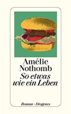 Amélie Nothomb, So etwas wie ein Leben Cover