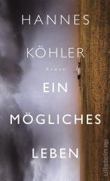 Hannes Köhler, Ein mögliches Leben Cover