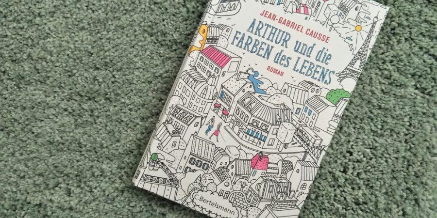 Jean-Gabriel Causse: Arthur und die Farben des Lebens