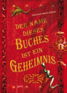 Pseudonymous Bosch, Der Name dieses Buches ist ein Geheimnis Cover