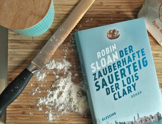 Robin Sloan, Der zauberhafte Sauerteig der Lois Clary