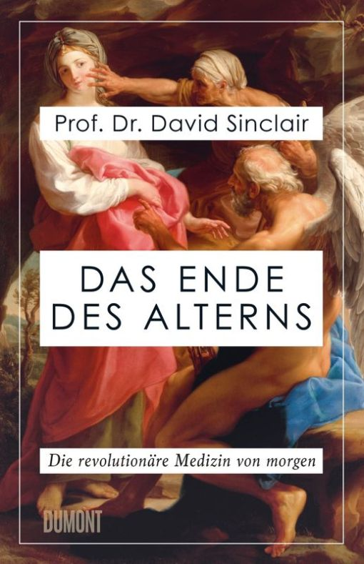 Prof. Dr. David Sinclair, Das Ende des Alterns Cover