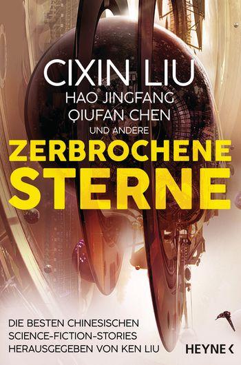 Ken Liu (Hrsg.), Zerbrochene Sterne Cover