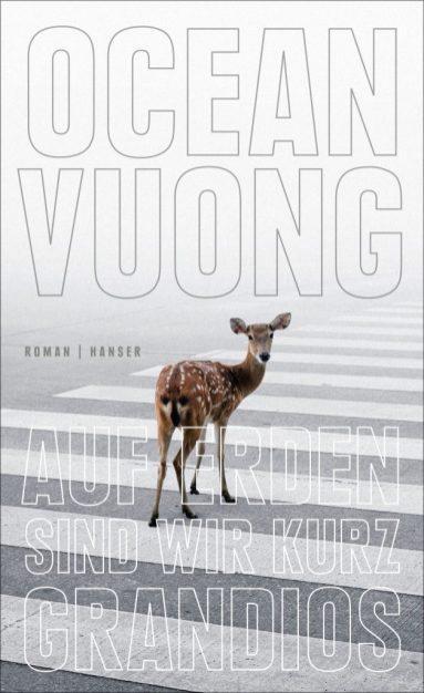 Ocean Vuong, Auf Erden sind wir kurz grandios Cover