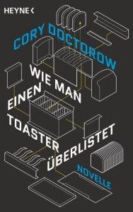 Cory Doctorow, Wie man einen Toaster überlistet Cover