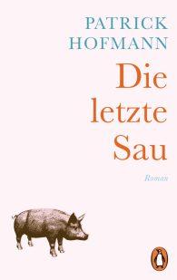 Patrick Hofmann, Die letzte Sau Cover
