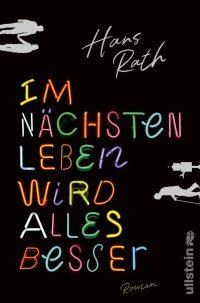 Hans Rath, Im nächsten Leben wird alles besser Cover