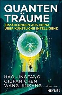 Hao Jingfang, Qiufan Chen, Wang Jinkang und andere, Quantenträume Cover