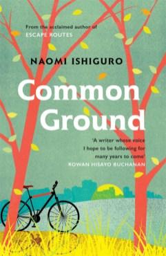 Naomi Ishiguro, Common Ground Cover