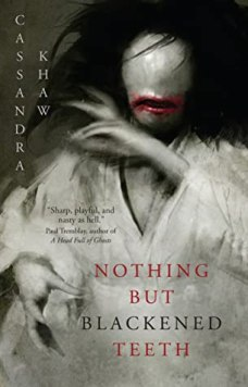 Nothing But Blackened Teeth, Cassandra Khaw Cover