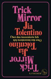 Jia Tolentino, Trick Mirror Cover