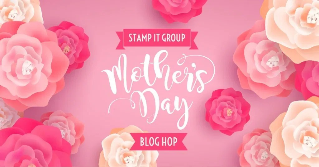 Mother's Day Card Sample for Team Stamp It Blog Hop