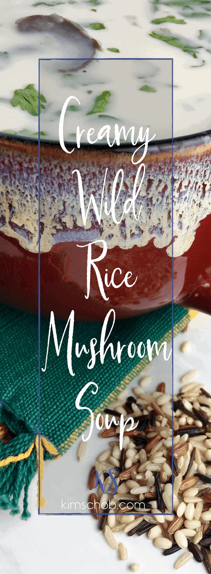 Creamy Wild Rice Mushroom Soup #wildricemushroomsoup #kimschob #creamy
