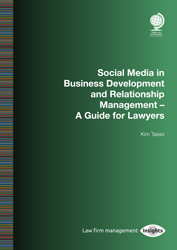 Social Media in Business Development and Relationship Management: A Guide for Lawyers