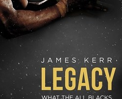 Book review: Legacy – What the All Blacks can teach us about the business of life by James Kerr (Leadership, culture, values and change management)