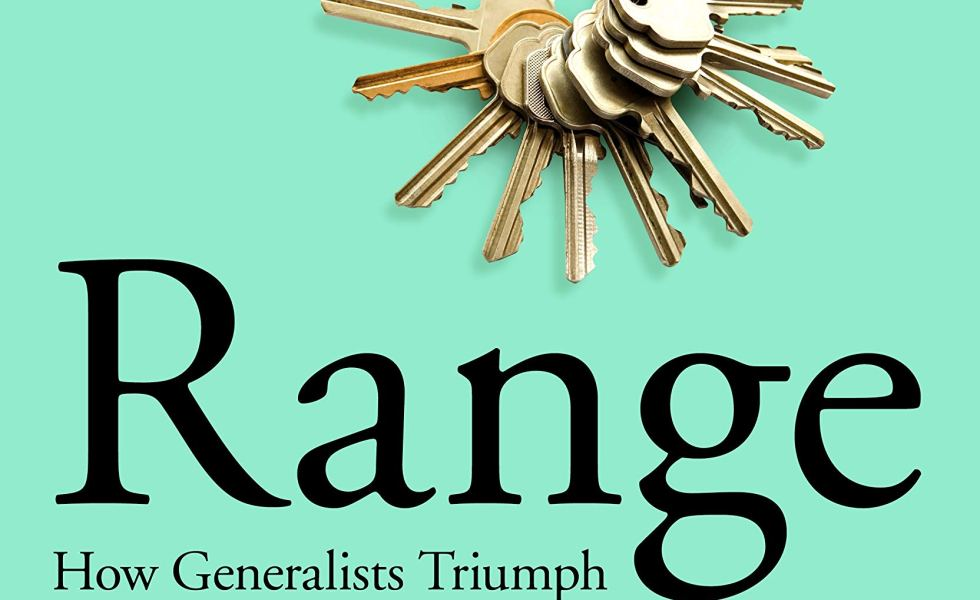"Book review: ""Range – How generalists triumph in a specialized world"" by David Epstein"