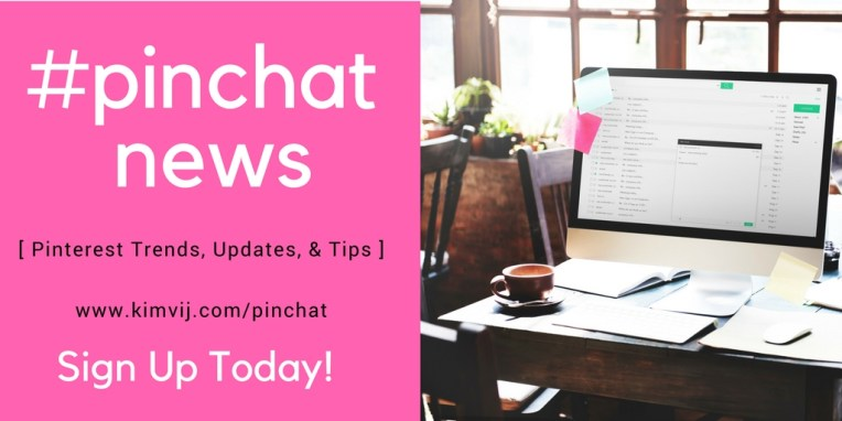 PinChat Newsletter for Pinterest Marketing from Kim Vij