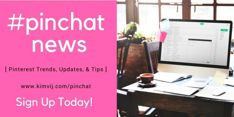 PinChat Newsletter for Pinterest Marketing from Kim Vij