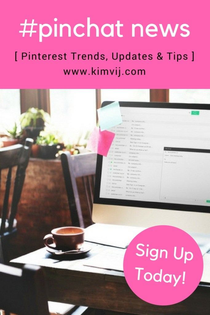 Sign up for PinChat News the latest Pinterest Trends, Updates and Tips