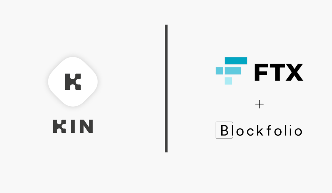 Kin is Now Available on FTX and Blockfolio