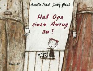 Kinderbuch zum Thema Tod und Sterben, Hat Opa einen Anzug an?, Bilderbuch Tod Opa