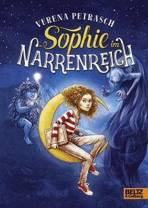 Rezension zum Kinderbuch Sophie im Narrenreich der Kinderbuchautorin Verena Petrasch